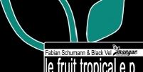 [MANGUE001] Le Fruit Tropical EP