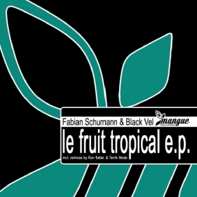 [MANGUE001] Le Fruit Tropical EP